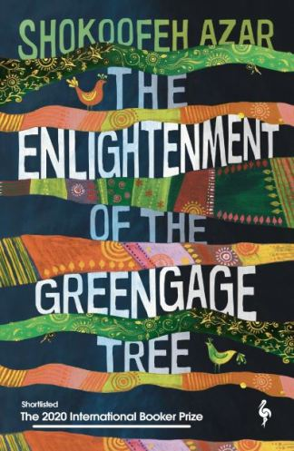 The enlightenment of the greengage tree - Shokoofeh Azar