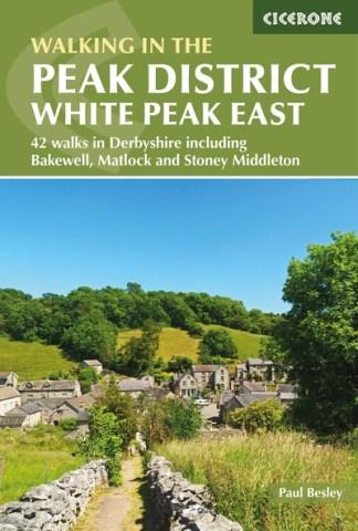 Walking in the Peak District. White Peak East - Paul Besley