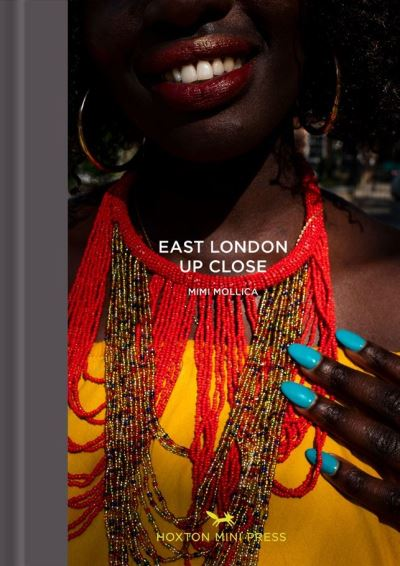 East London up close - Mimi Mollica