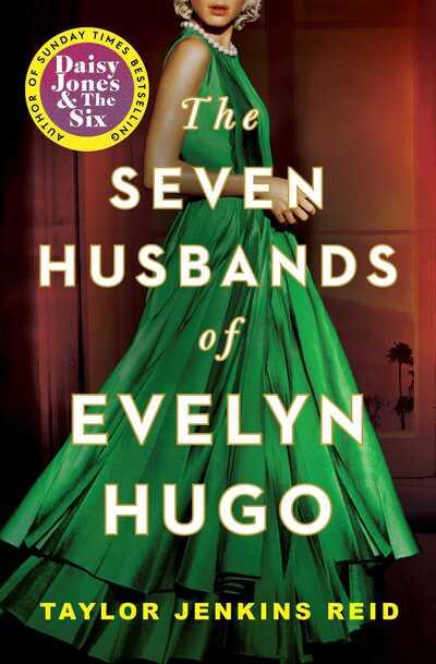 Seven Husbands of Evelyn Hugo: A Novel - Taylor Jenkins Reid