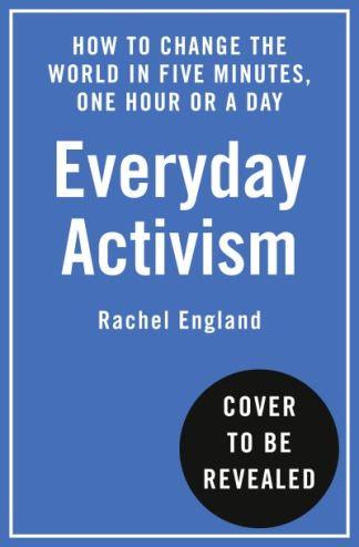 Everyday Activism - England Rachel