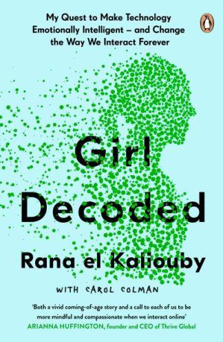 Girl decoded - Kaliouby,  Rana El