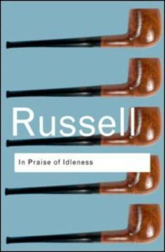 In Praise of Idleness - Bertrand Russell