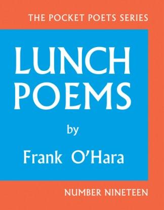 Lunch Poems - Professor Frank O'Hara