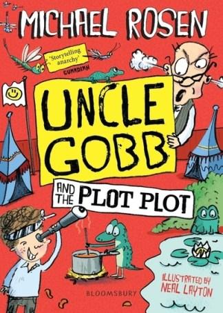 Uncle Gobb and the Plot Plot - Michael Rosen