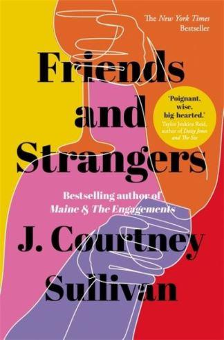 Friends and strangers - J. Courtney Sullivan