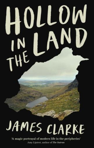 Hollow in the Land - Clarke James