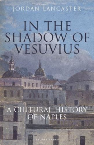 In the Shadow of Vesuvius - Lancaster Jordan