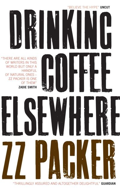 Drinking Coffee Elsewhere - Packer ZZ