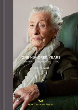 One Hundred Years: Portraits From Ages 1-100 - Lewis (author) Jenny