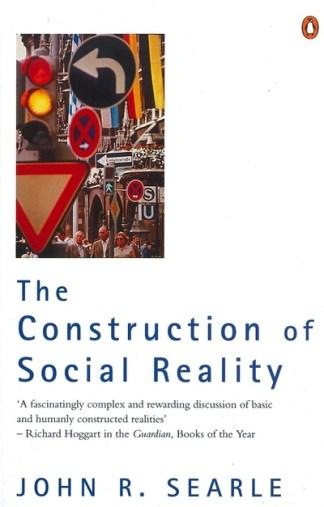 The Construction of Social Reality - John R. Searle