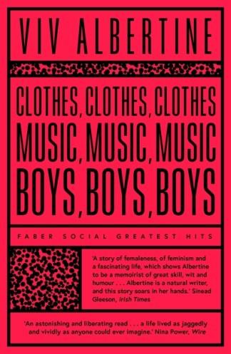 Clothes, Clothes, Clothes. Music, Music, Music. Boys, Boys, - Viv Albertine
