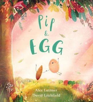 Pip and Egg - Alex Latimer