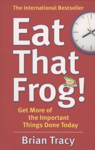 Eat That Frog! - Brian Tracy