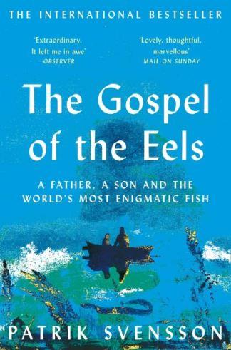 The Gospel of the Eels - Svensson Patrik