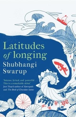 Latitudes of Longing - Swarup Shubhangi