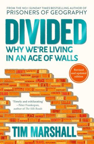 Divided: Why We're Living in an Age of Walls - Tim Marshall