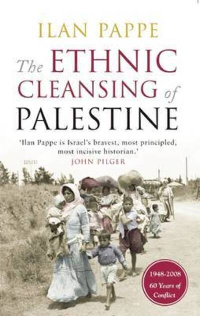 The Ethnic Cleansing of Palestine - Ilan Pappe