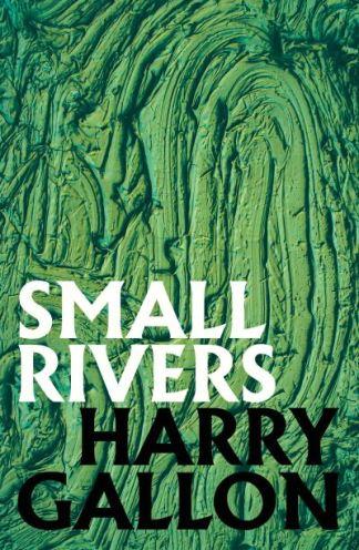 Small Rivers - Gallon Harry