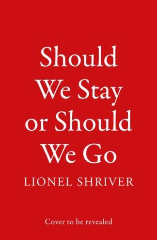 Should We Stay Or Should We Go - Shriver Lionel