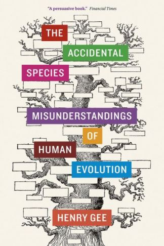 The Accidental Species - Henry Gee