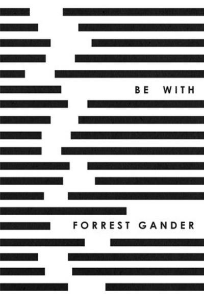 Be With - Forrest Gander