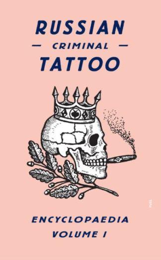 Russian Criminal Tattoo Encyclopedia. Volume I - D. S. Baldaev
