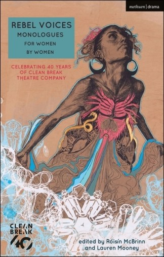 Rebel Voices: Monologues for Women by Women: Celebrating 40 Years of Clean Break - Alice Birch