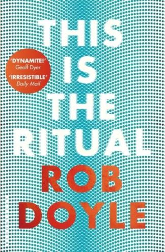 This Is the Ritual - Rob Doyle