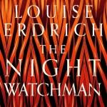 The Night Watchman - Louise Erdrich