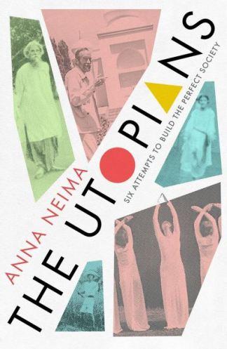 The Utopians - Anna Neima