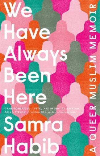 We Have Always Been Here - Samra Habib
