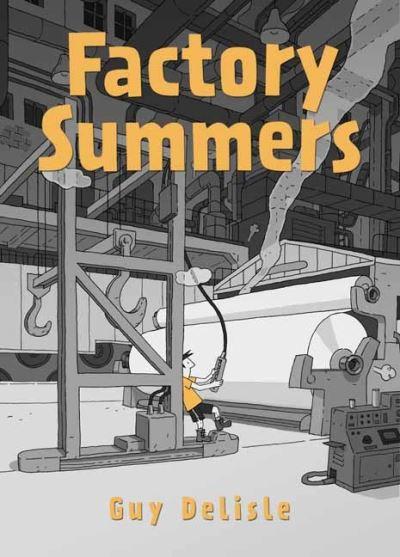 Factory Summers - Delisle Guy