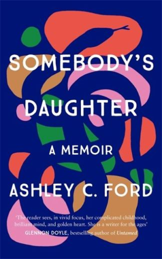 Somebody's Daughter - Ashley C. Ford