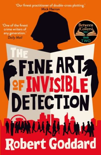 The Fine Art of Invisible Detection - Robert Goddard