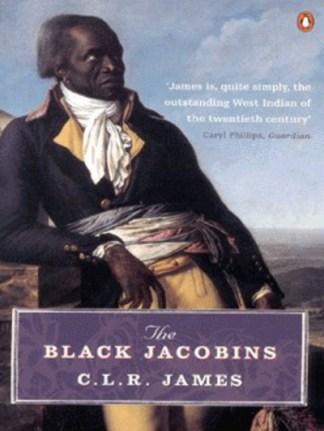 The Black Jacobins - C. L. R. James