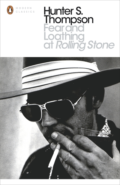 Fear and Loathing At Rolling Stone - Hunter S. Thompson