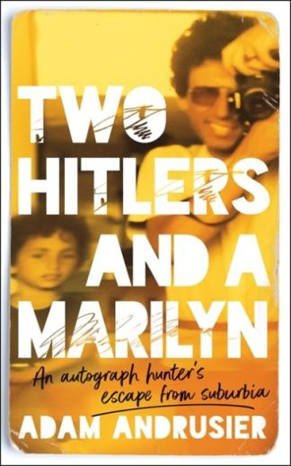 Two Hitlers and a Marilyn - Adam Andrusier