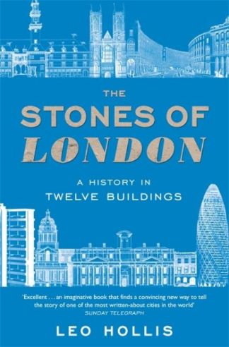 The Stones of London - Leo Hollis