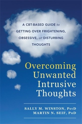 Overcoming Unwanted Intrusive Thoughts - Sally Winston