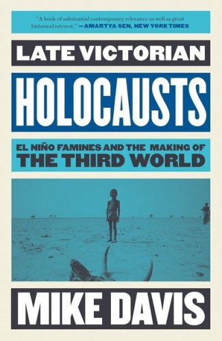 Late Victorian Holocausts - Mike Davis