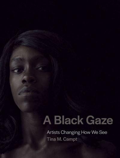A Black Gaze - Tina Campt