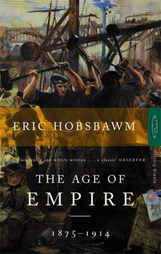 Age Of Empire 1875 1914 - Eric J Hobsbawm