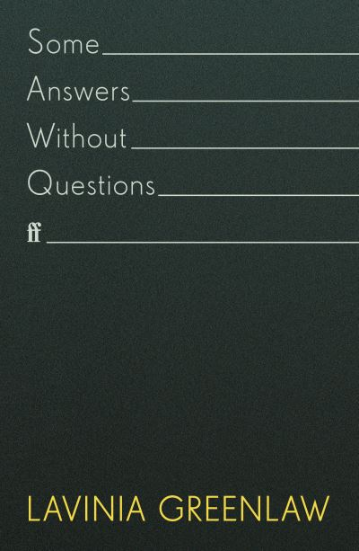 Some Answers Without Questions - Lavinia Greenlaw