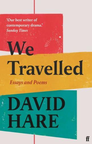 We Travelled - David Hare