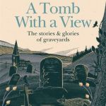 A Tomb With a View - Peter Ross