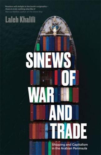 Sinews of War and Trade - Laleh Khalili