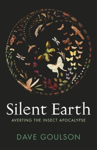 Silent Earth - Dave Goulson