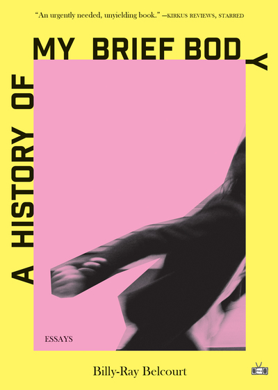 A History of My Brief Body - Billy-Ray Belcourt