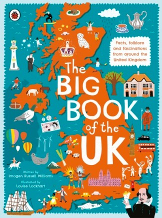 Big Book of the UK: Facts, folklore and fascinations from around the United King - Williams, Imoge Russell